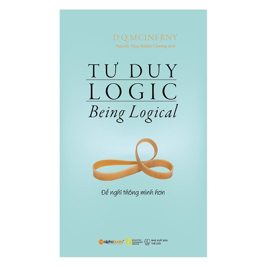 Tư Duy Logic (Tái Bản 2018)
