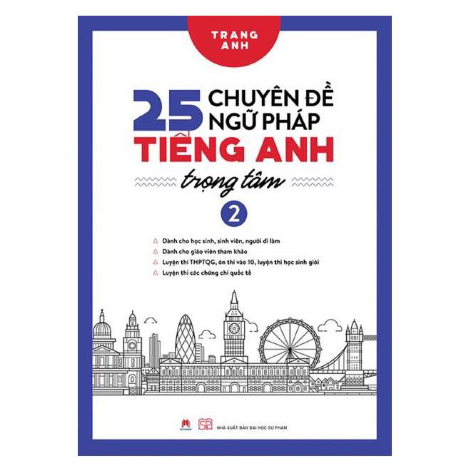 25 Chuyên Đề Ngữ Pháp Tiếng Anh Trọng Tâm Tập 2