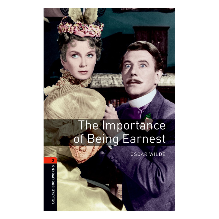 Oxford Bookworms Library (3 Ed.) 2: The Importance of Being Earnest Playscript
