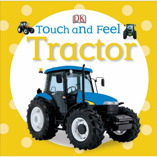 DK Tractor Series Touch And Feel - 23727303 , 6320592479096 , 62_2247147 , 165000 , DK-Tractor-Series-Touch-And-Feel-62_2247147 , tiki.vn , DK Tractor Series Touch And Feel