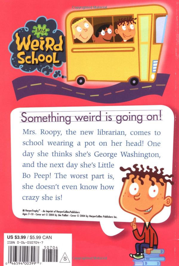 My Weird School #3: Mrs. Roopy Is Loopy!