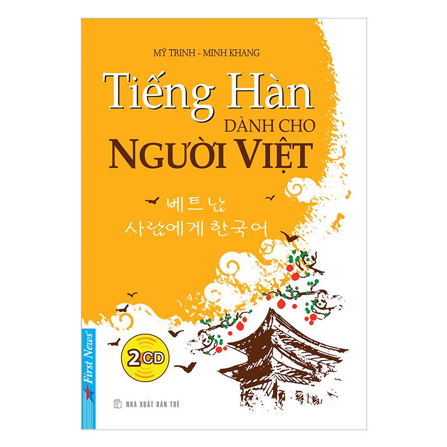 Tiếng Hàn Dành Cho Người Việt (Tặng Kèm 2CD) - Tái Bản