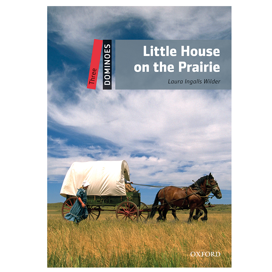 Dominoes (2 Ed.) 3: Little House on the Prairie