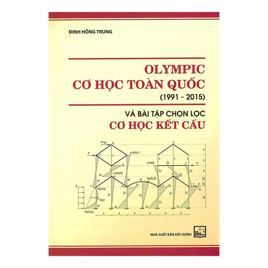 Olympic Cơ Học Toàn Quốc (1991-2015) Và Bài Tập Chọn Lọc Cơ Học Kết Cấu