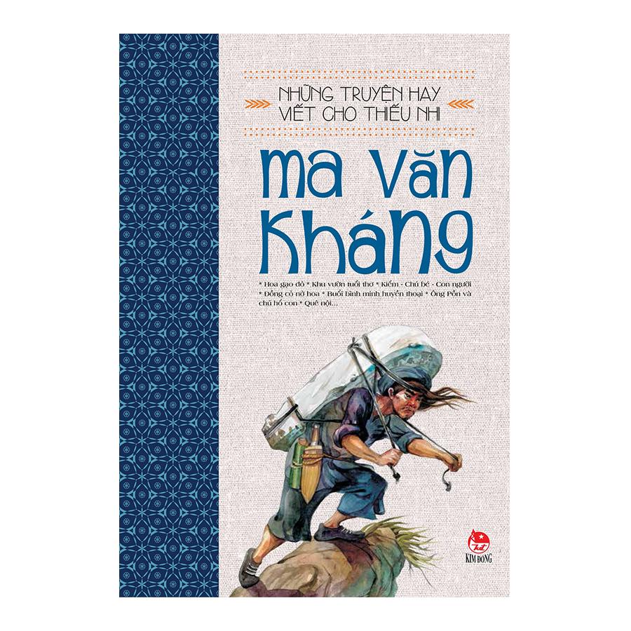 Những Truyện Hay Viết Cho Thiếu Nhi - Ma Văn Kháng (Tái Bản 2018)