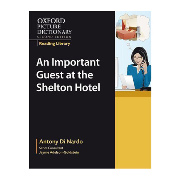 An Important Guest at the Shelton Hote (The Oxford Picture Dictionary Reading Library) - 9780194740371,62_21113,136000,tiki.vn,An-Important-Guest-at-the-Shelton-Hote-The-Oxford-Picture-Dictionary-Reading-Library-62_21113,An Important Guest at the Shelton Hote (The Oxford Picture Dictionary Reading Library)