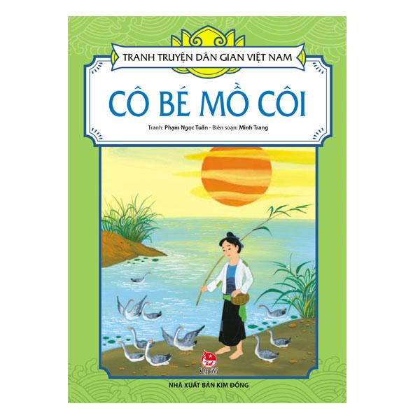 Tranh Truyện Dân Gian Việt Nam - Cô Bé Mồ Côi (Tái Bản 2017)