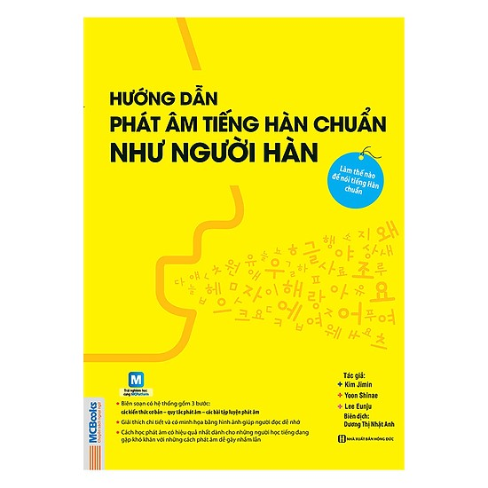 Học Tiếng Hàn Đơn Giản Với Cuốn Sách: Hướng Dẫn Phát Âm Tiếng Hàn Chuẩn Như Người Hàn Quốc / Tặng Kèm Bookmark Thiết Kế Happy Life