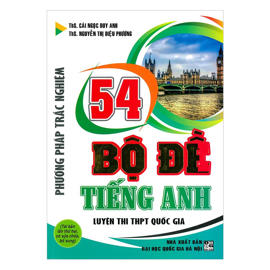 Phương Pháp Trắc Nghiệm - 54 Bộ Đề Tiếng Anh Luyện Thi THPT Quốc Gia