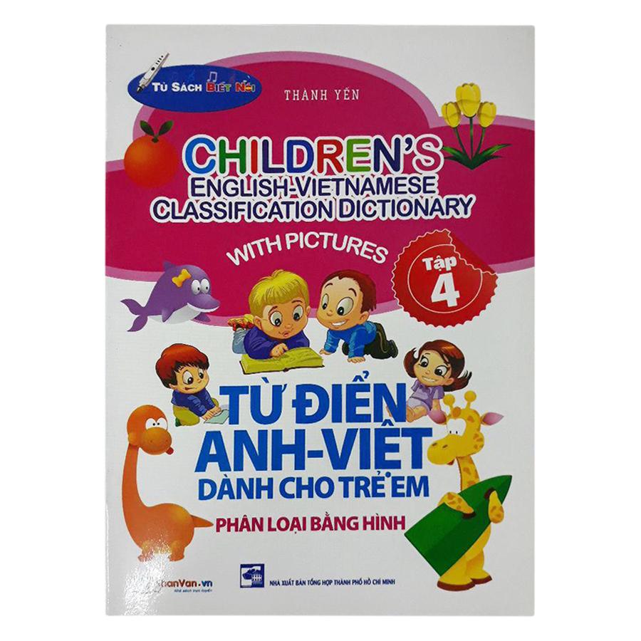Từ Điển Anh - Việt Dành Cho Trẻ Em (Tập 4)