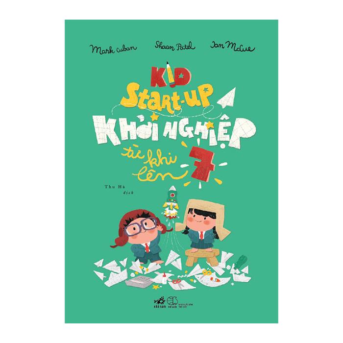Kid Start Up - Khởi Nghiệp Từ Khi Lên 7