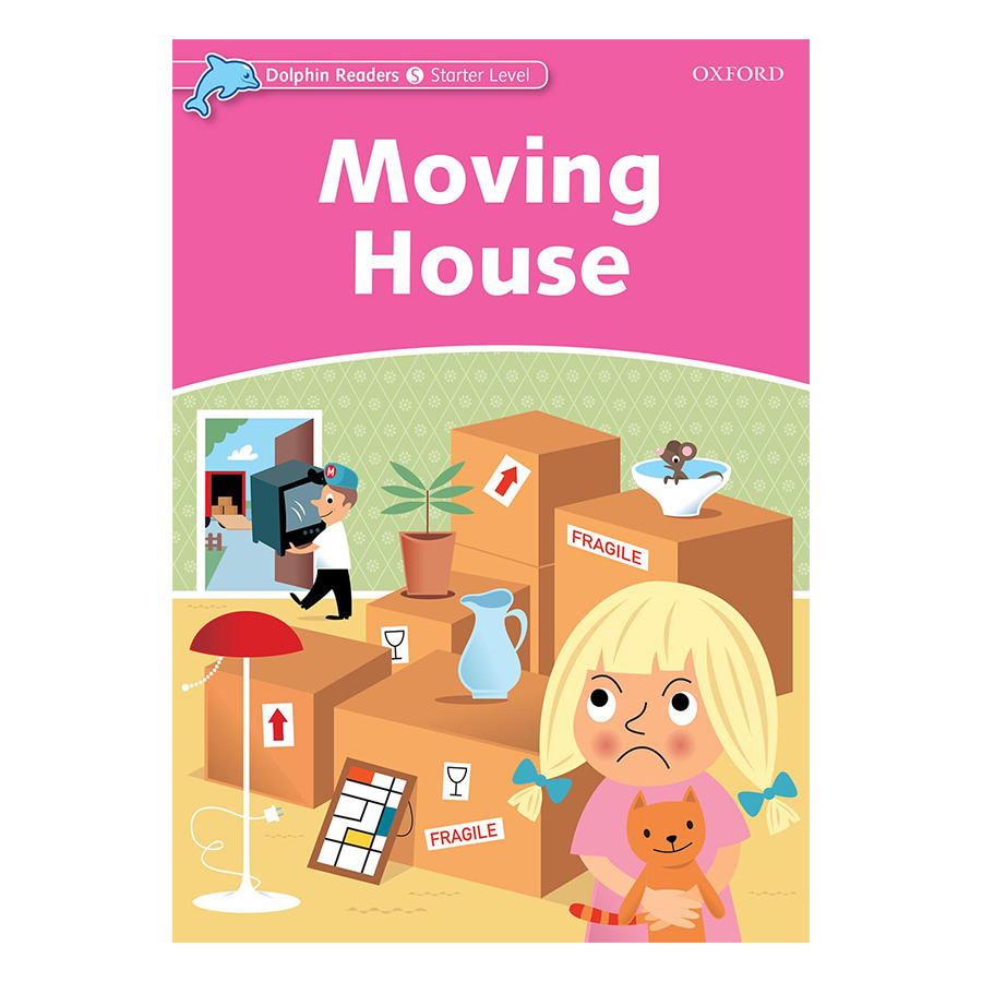 Oxford Dolphin Readers Starter: Moving House
