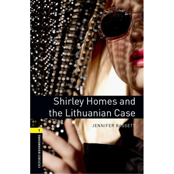 Oxford Bookworms Library (3 Ed.) 1: Shirley Homes And The Lithuanian Case Mp3 Pack