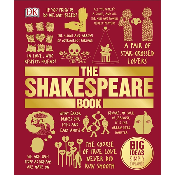 DK The Shakespeare Book (Series Big Ideas Simply Explained)