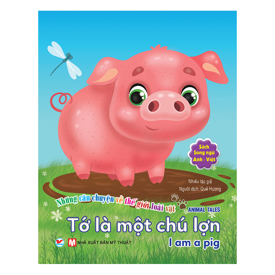 Tớ Là Một Chú Lợn - Song Ngữ Anh - Việt