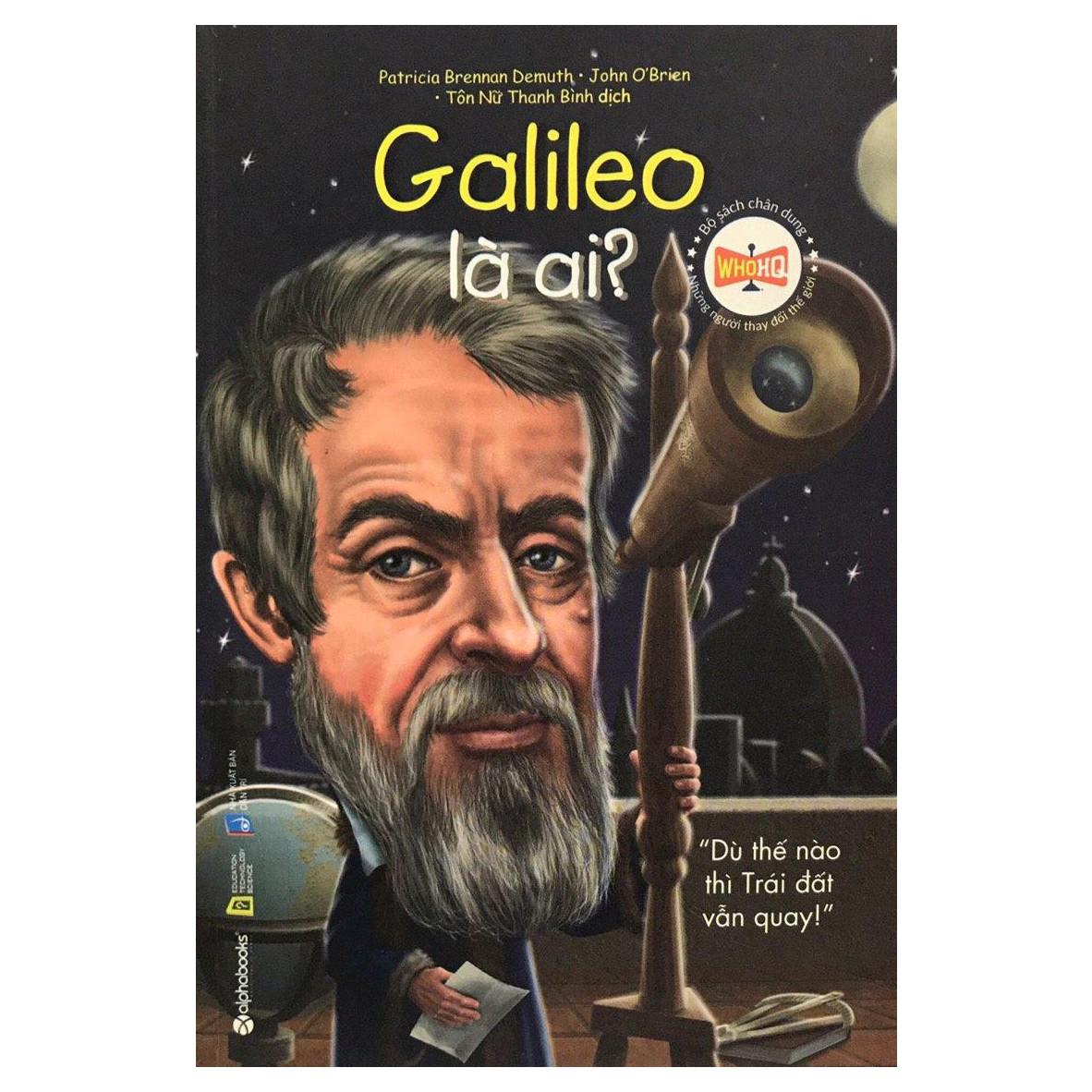 Bộ Sách Chân Dung Những Người Làm Thay Đổi Thế Giới – Galileo Galilei Là Ai? (Tái Bản 2018)