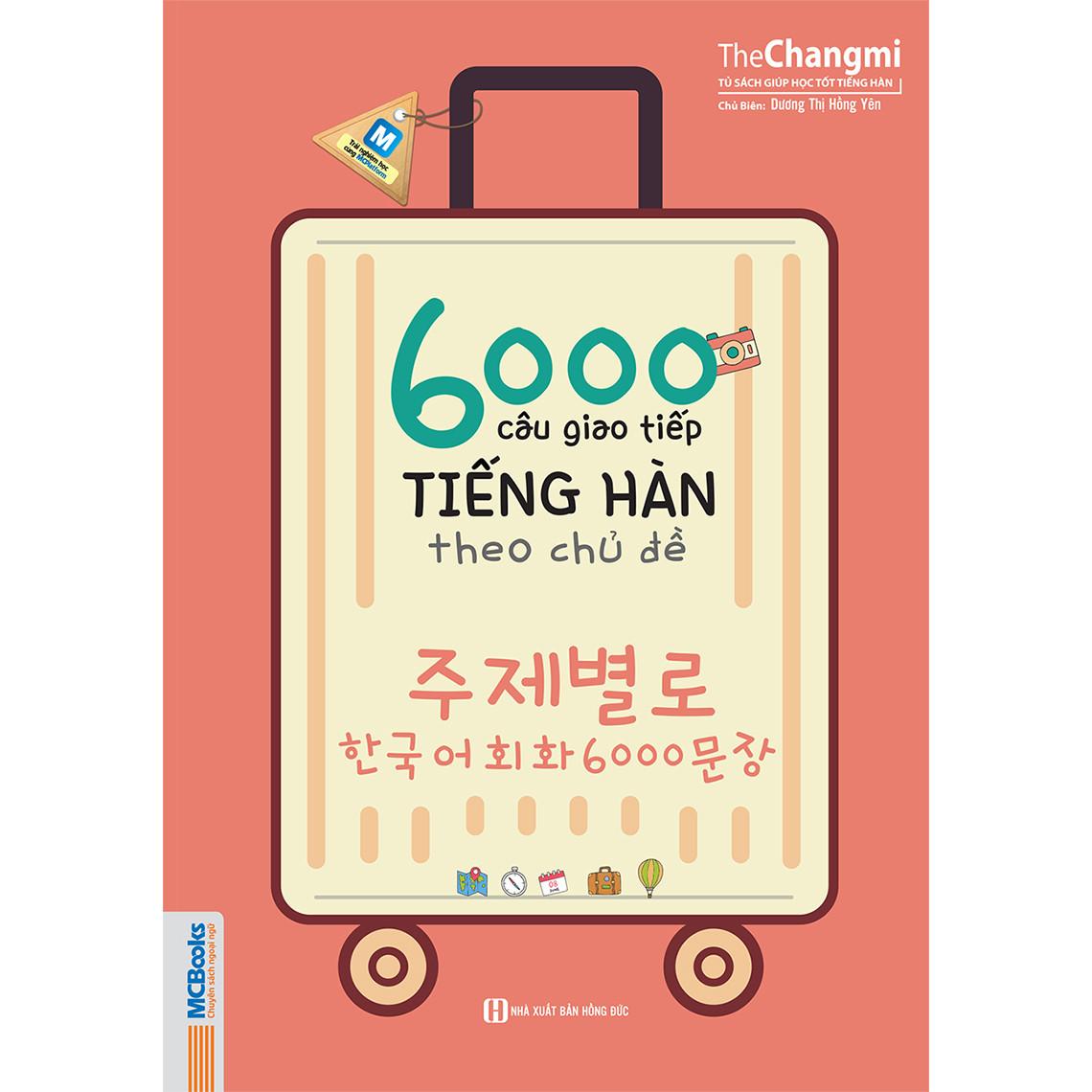 6000 Câu Giao Tiếp Tiếng Hàn Theo Chủ Đề ( tặng kèm bookmark )
