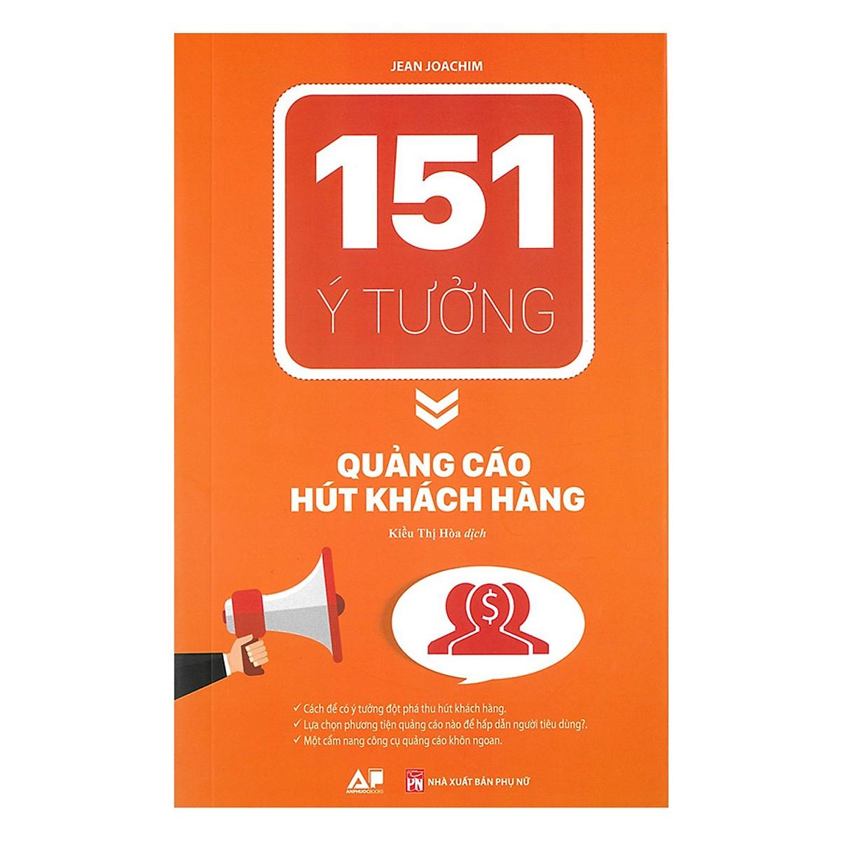 151 Ý Tưởng - Quảng Cáo Hút Khách Hàng ( tặng sổ tay mini dễ thương KZ )