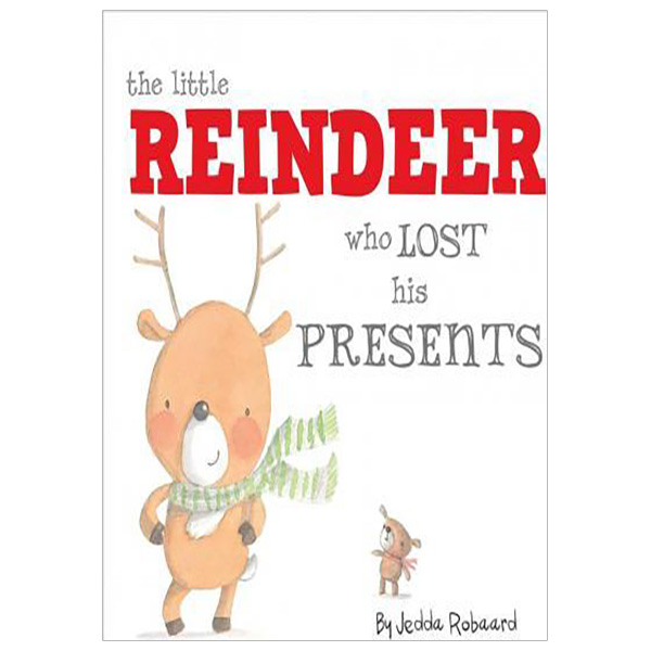 The Little Reindeer Who Lost His Presents