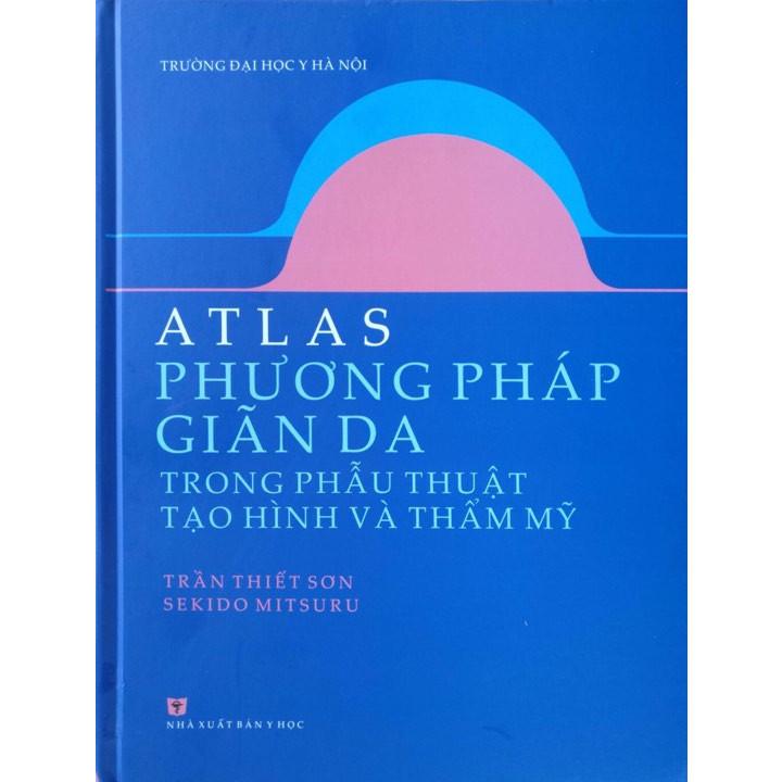 Atlas Phương pháp giãn da trong phẫu thuật tạo hình và thẩm mỹ (Sách ảnh mầu giấy Couche)