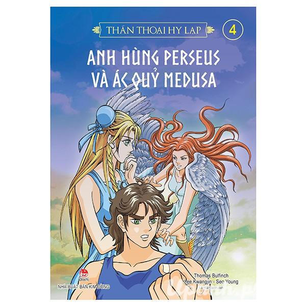 Thần Thoại Hy Lạp - Tập 4: Anh Hùng Perseus Và Ác Quỉ Medusa (Tái Bản 2018)