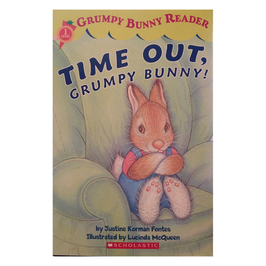 Grumpy Bunny Reader #1: Time Out, Grumpy Bunny!