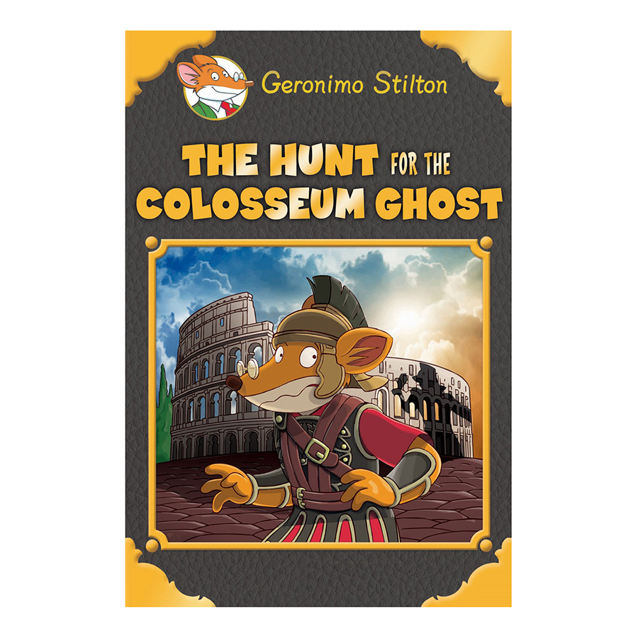 Geronimo Stilton Special Editions: The Hunt For The Colosseum Ghost