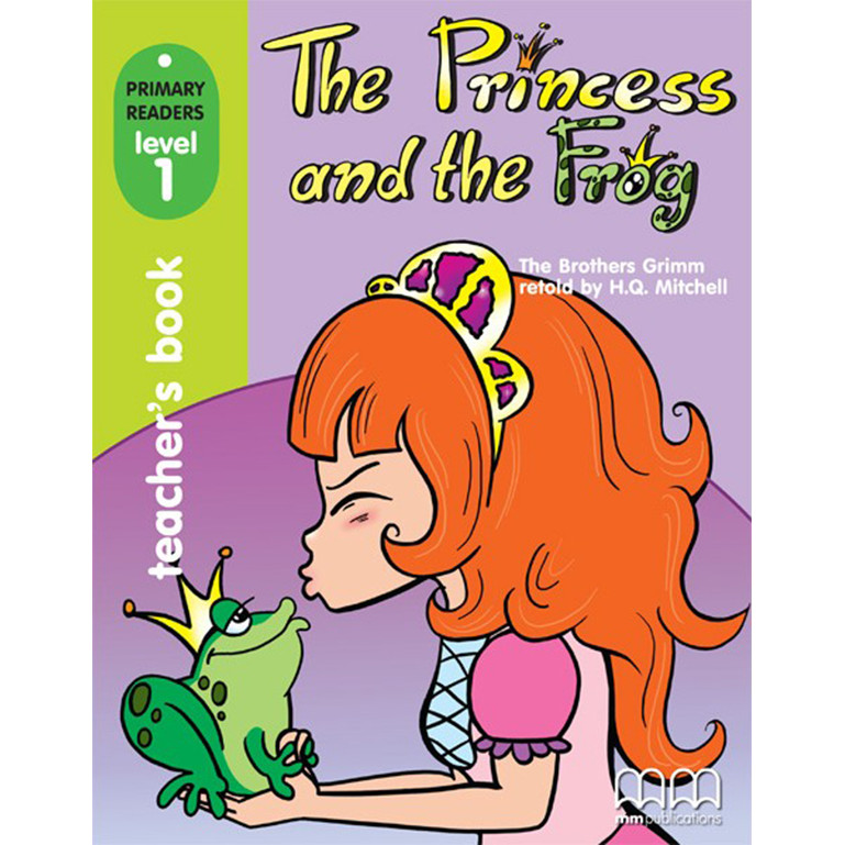 MM PUBLICATIONS: THE PRINCESS AND THE FROG TEACHER'S BOOK