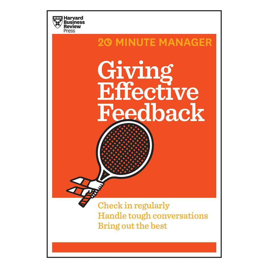 Harvard Business Review 20 Minute Manager Series Giving Effective Feedback