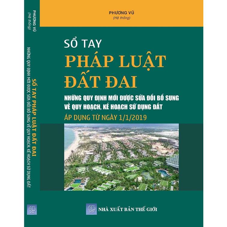 Sổ tay pháp luật đất đai - Những quy định mới được sửa dổi bổ sung về quy hoạch,kế hoạch sử dụng đất áp dụng từ ngày 01-01-2019