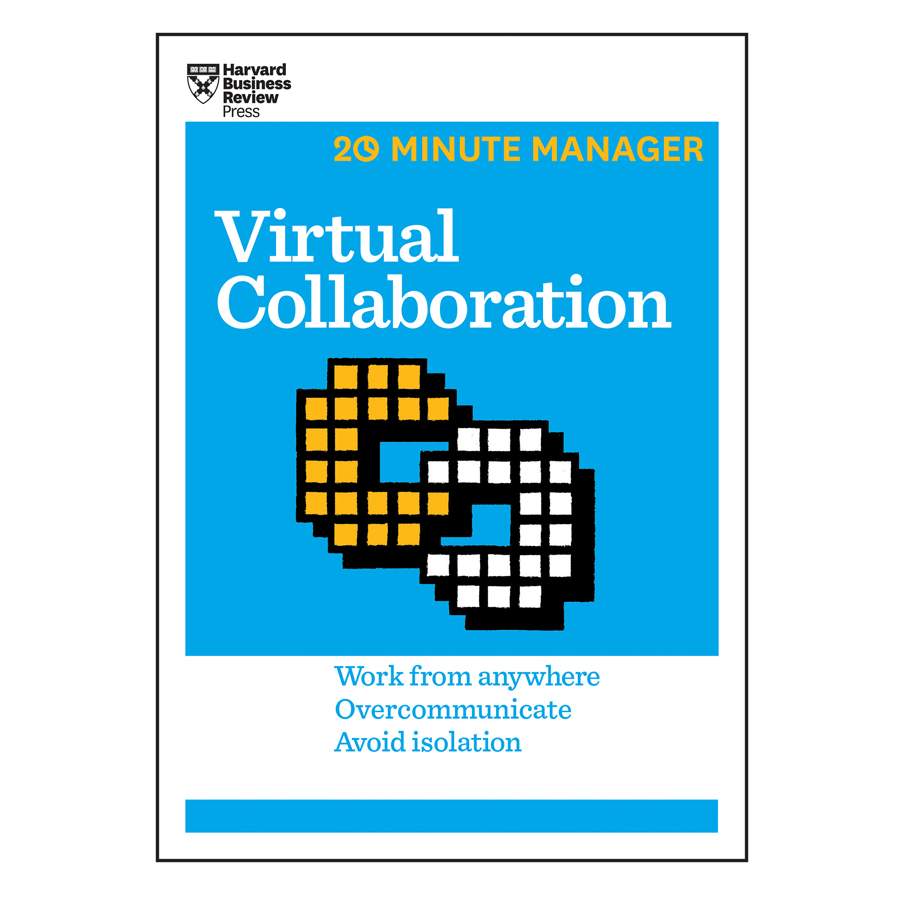 Harvard Business Review 20 Minute Manager Series Virtual Collaboration