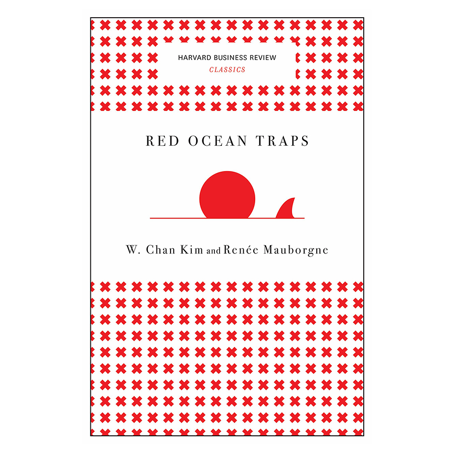 Harvard Business Review Classic Red Ocean Traps