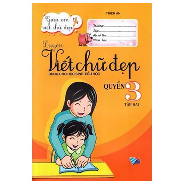 Luyện Viết Chữ Đẹp Dùng Cho Học Sinh Tiểu Học Quyển 3 Tập 2