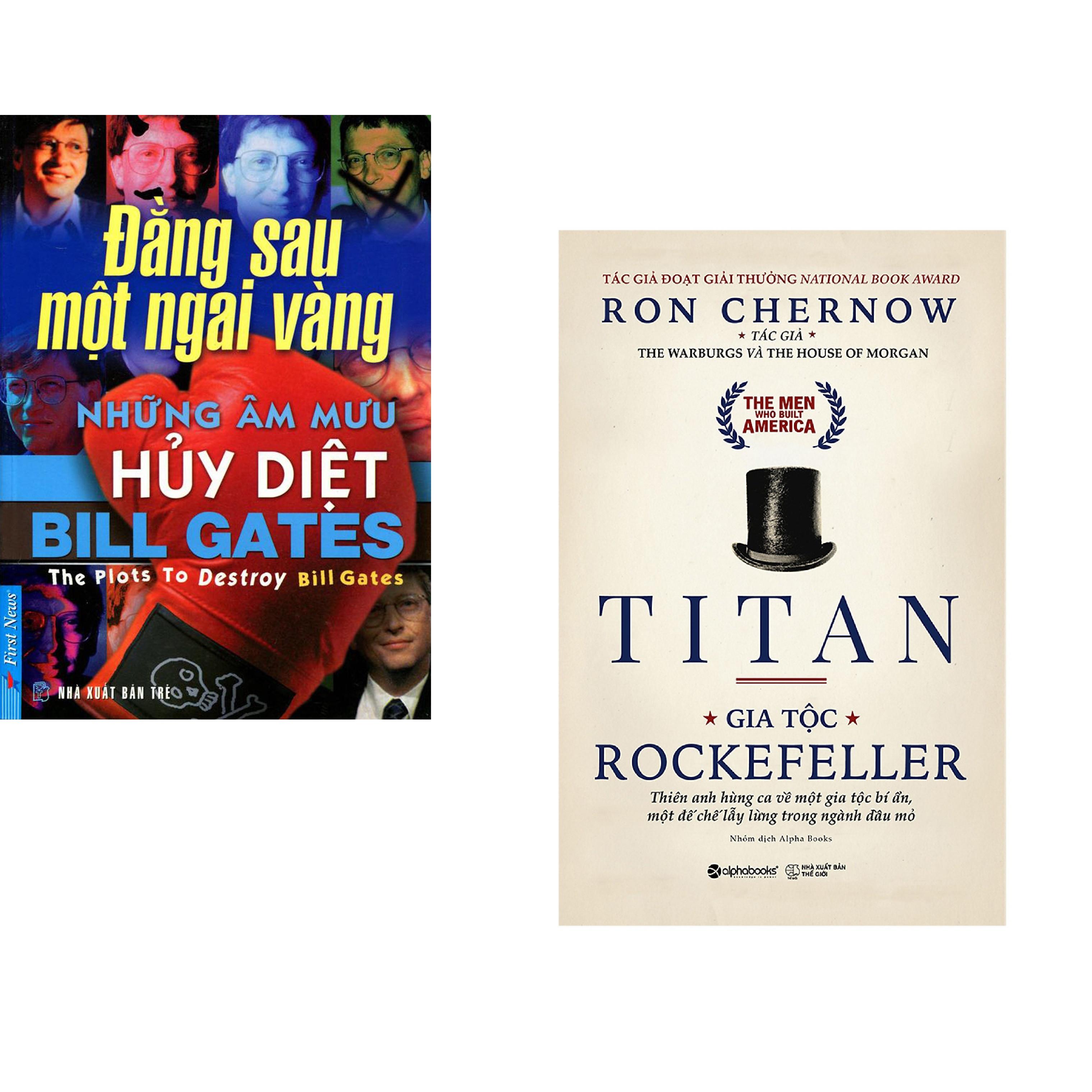 Combo 2 cuốn sách: Bill Gates - Những Âm Mưu Hủy Diệt + Titan - Gia Tộc Rockefeller