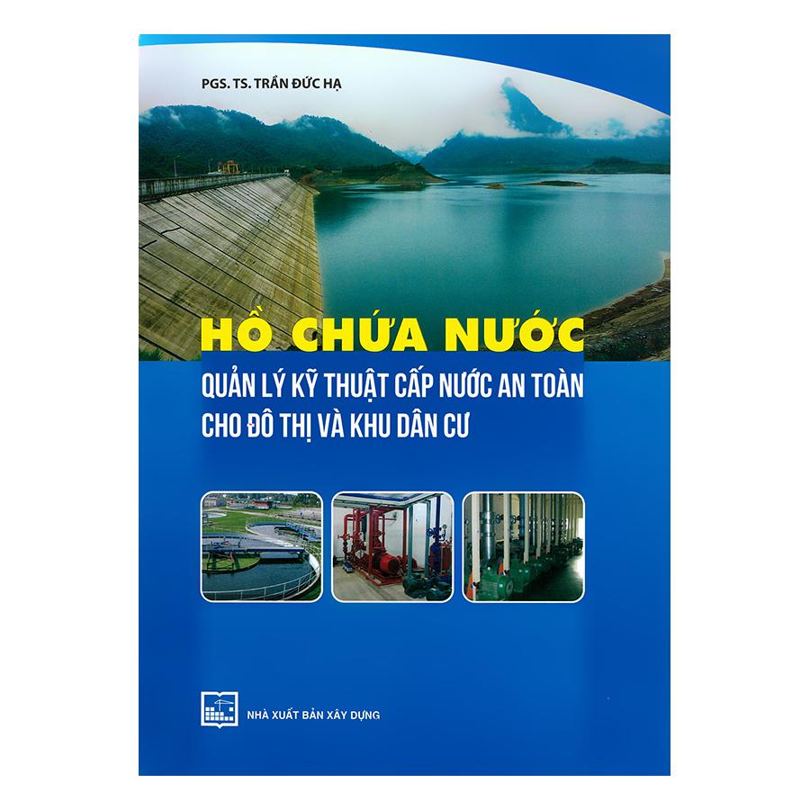 Hồ Chứa Nước - Quản Lý Kỹ Thuật Cấp Nước An Toàn Cho Đô Thị Và Khu Dân Cư