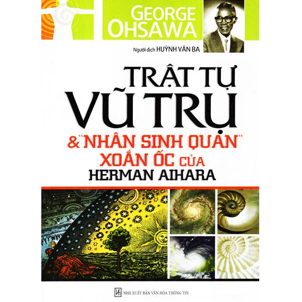 Trật Tự Vũ Trụ Và Nhân Sinh Quan Xoắn Ốc Của Herman Aihara
