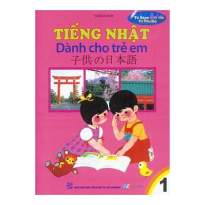 Tiếng Nhật Dành Cho Trẻ Em - Tập 1