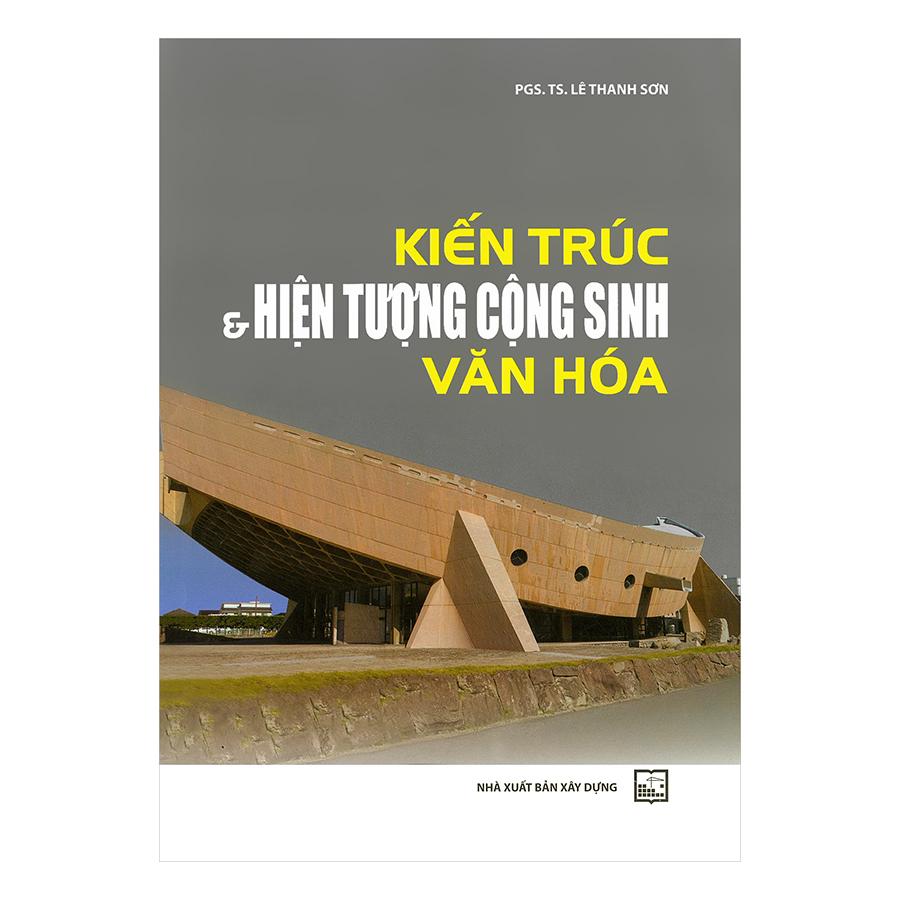 Kiến Trúc & Hiện Tượng Cộng Sinh Văn Hóa