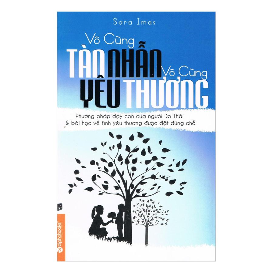Combo Vô Cùng Tàn Nhẫn, Vô Cùng Yêu Thương + Cha Mẹ Giỏi Con Thông Minh (2 Quyển)