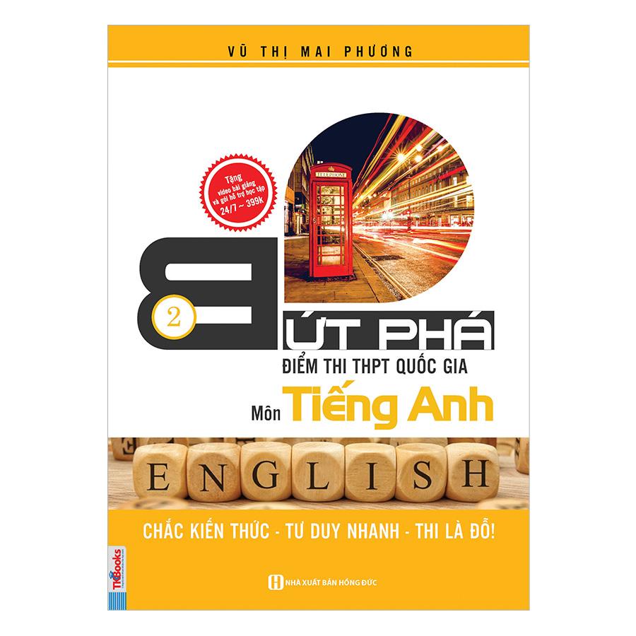 Bứt Phá Điểm Thi THPT Quốc Gia Môn Tiếng Anh 2