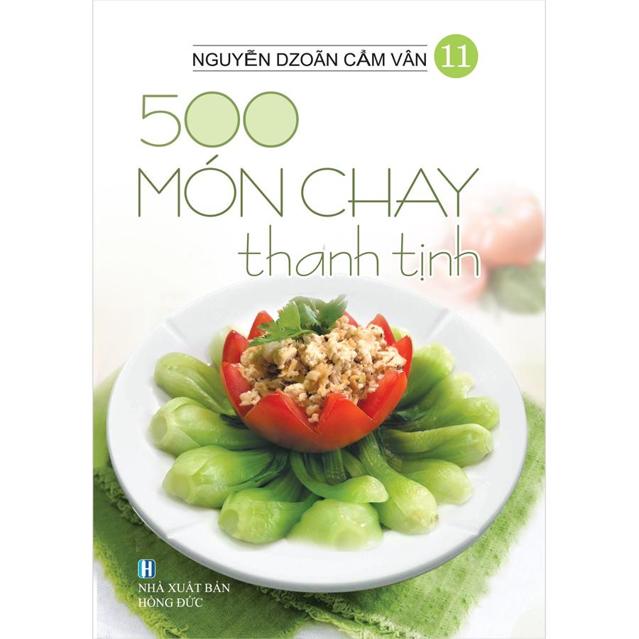 Combo 4 Cuốn:  500 Món Chay Thanh Tịnh (Tập 11-Tập 14)