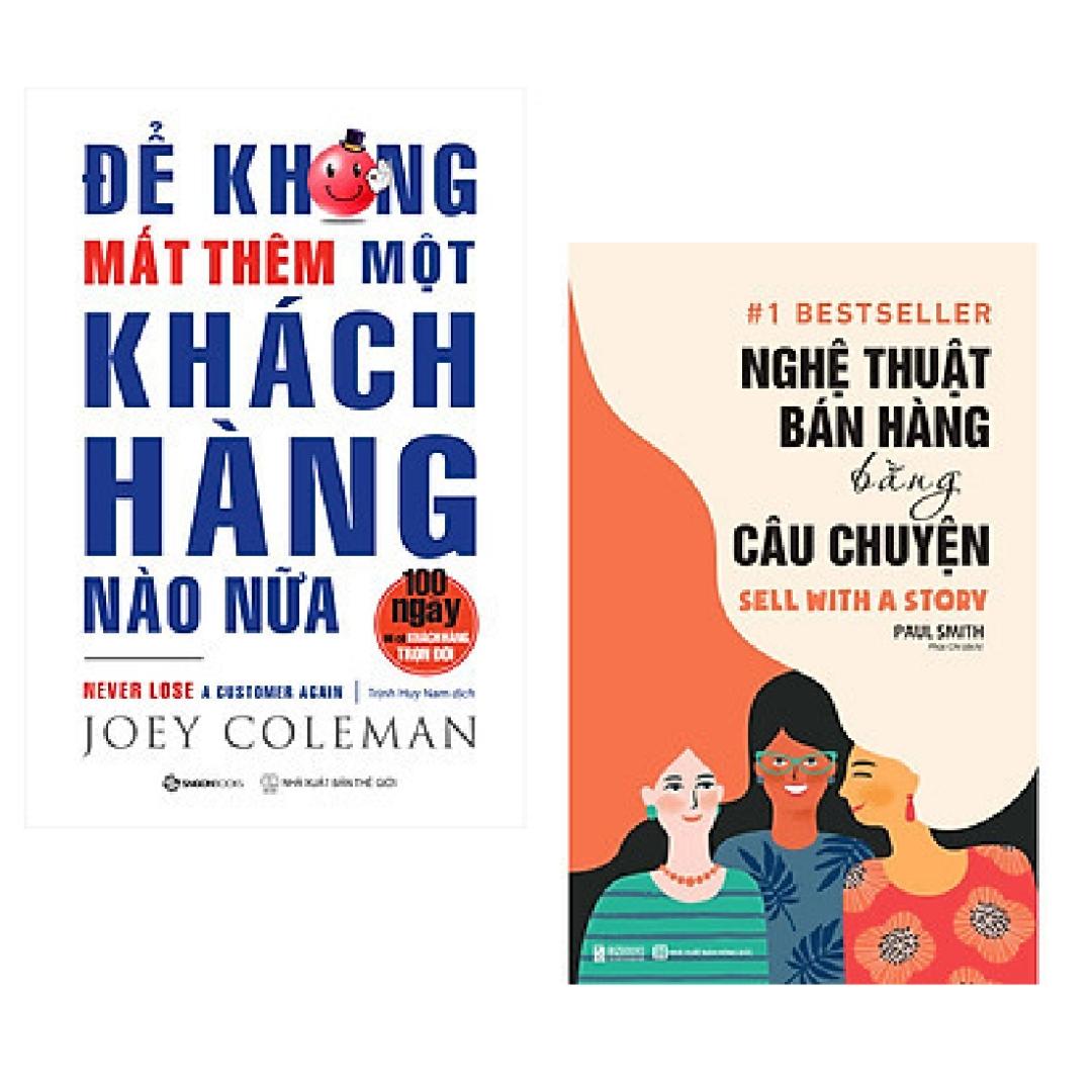 Combo 2 cuốn: Để Không Mất Thêm Một Khách Hàng Nào Nữa + Nghệ Thuật Bán Hàng Bằng Câu Chuyện