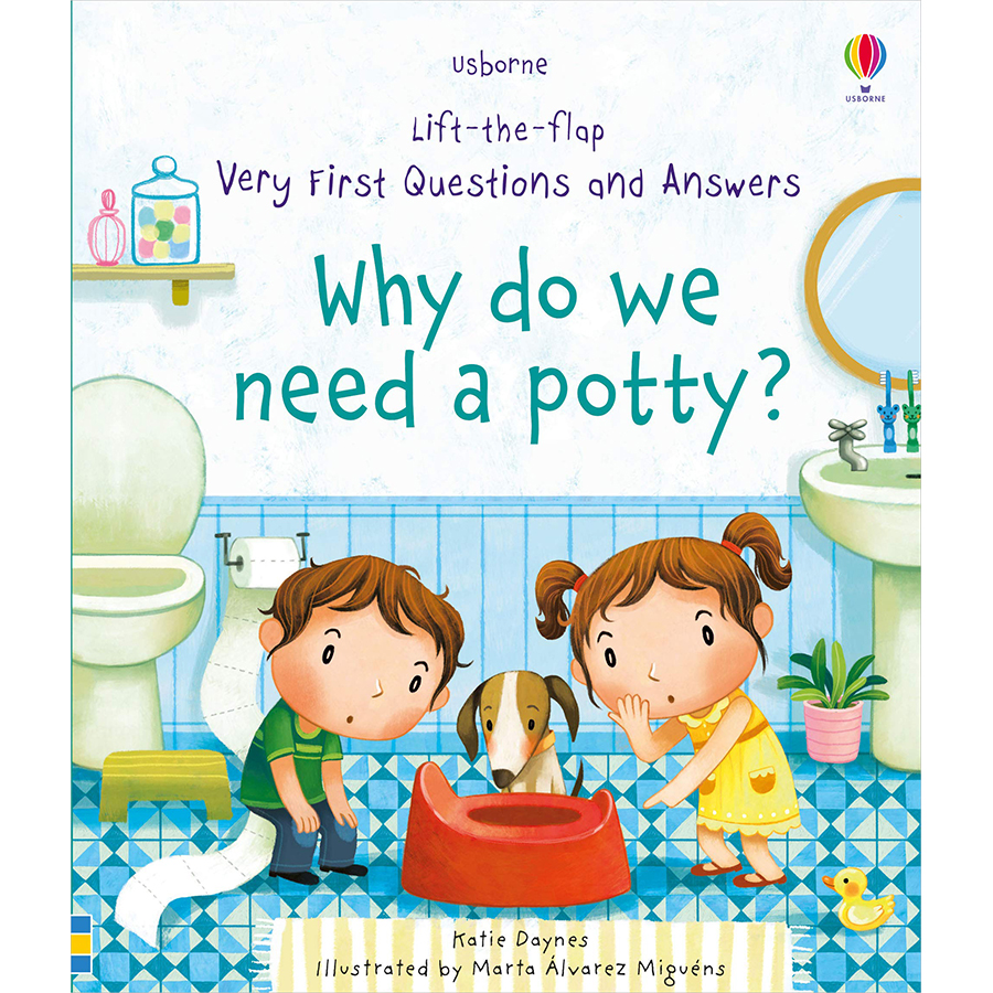 Sách Usborne Lift-the-flap Very First Questions and Answers: Why do we need a potty?