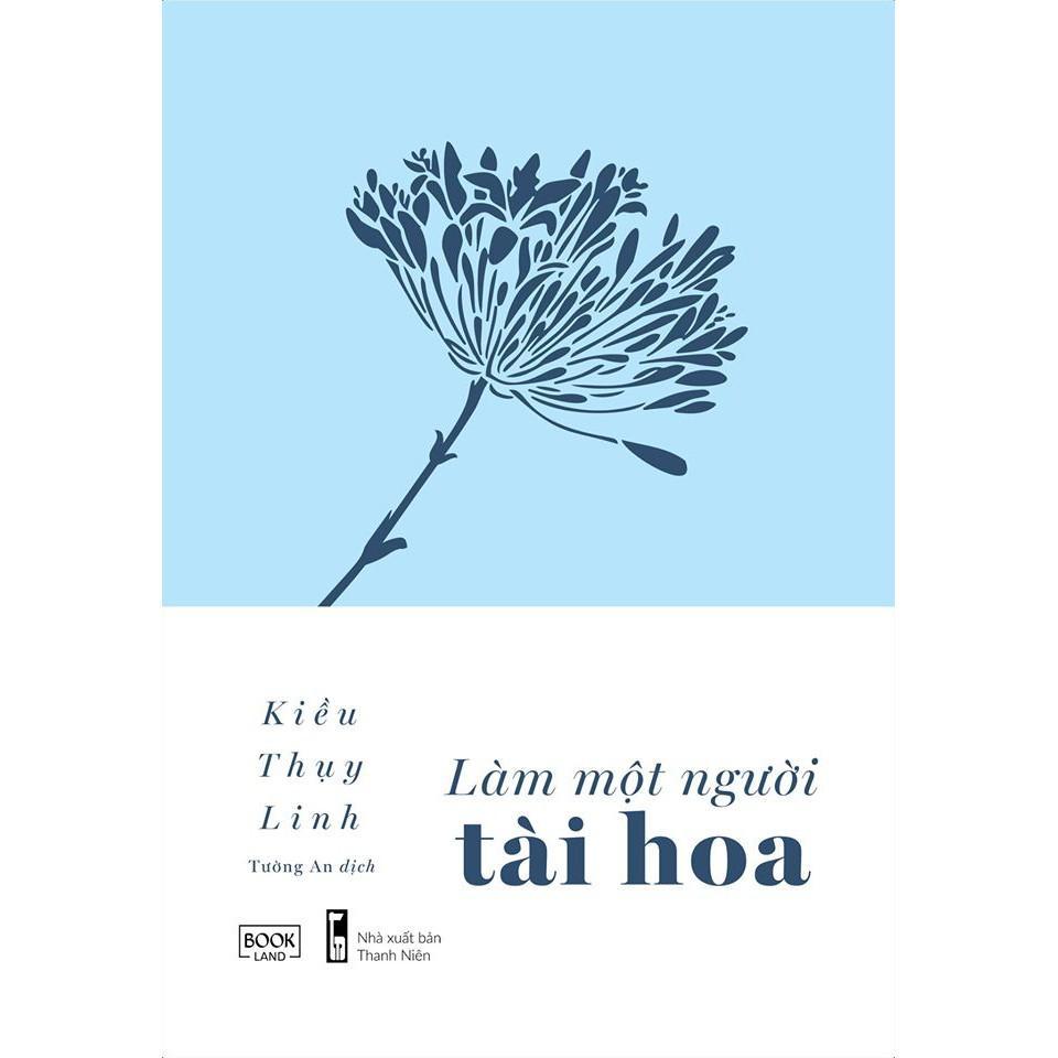Sách - Làm Một Người Tài Hoa (tặng kèm bookmark)