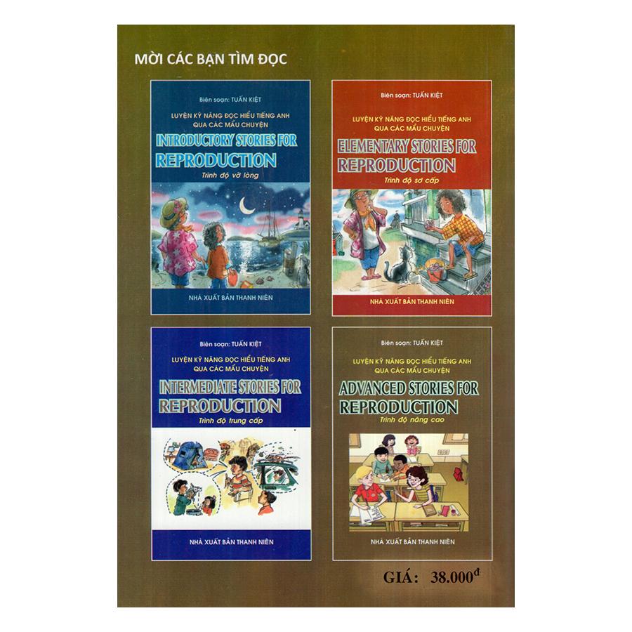 Luyện Kỹ Năng Đọc Hiểu Tiếng Anh Qua Các Mẫu Chuyện-Trình Độ Nâng Cao