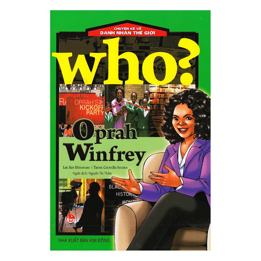 Who? Chuyện Kể Về Danh Nhân Thế Giới: Oprah Winfrey (Tái Bản 2019)