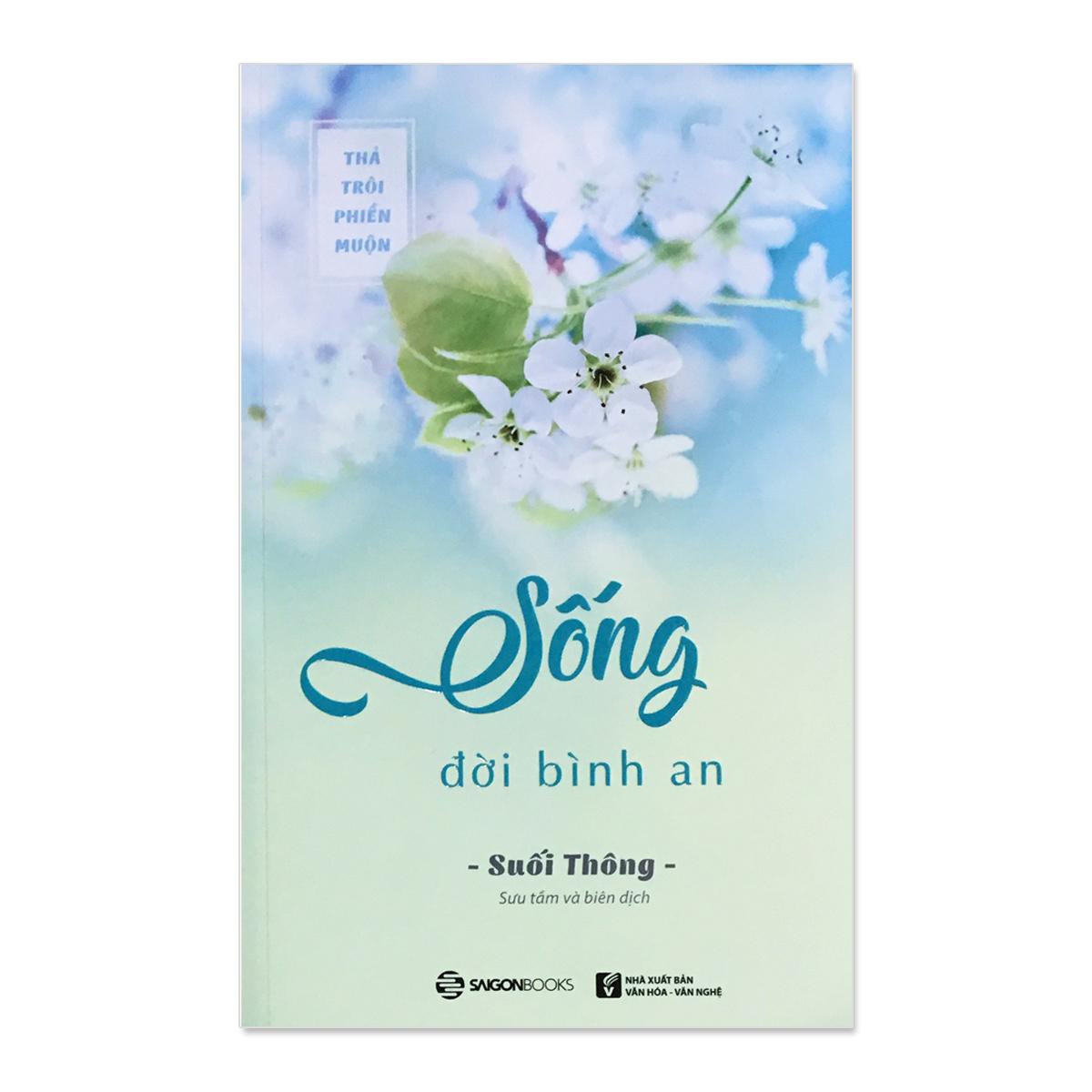 Combo sách Sống đời bình an - Thả trôi phiền muộn - An nhiên như nắng