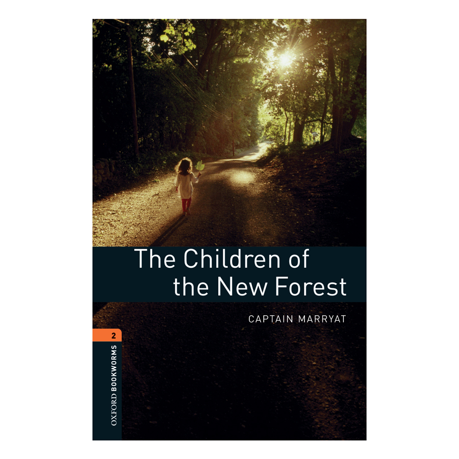 Oxford Bookworms Library (3 Ed.) 2: The Children Of The New Forest