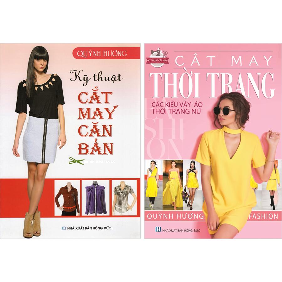 Combo 2 Cuốn:  Kỹ Thuật Cắt May: Cắt May Thời Trang- Các Kiểu Váy, Áo, Thời Trang Nữ. Kỹ Thuật Cắt May Căn Bản.