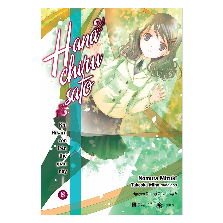 Khi Hikaru Còn Trên Thế Gian Này - Tập 8: HANACHIRUSATO  (Tặng Kèm Bookmark + Postcard)